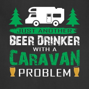 Beer Drinker With A Caravan Problem T Shirt - Adjustable Apron