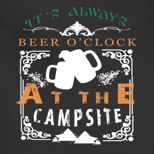 It's Always Beer O' Clock At The Campsite T Shirt - Adjustable Apron