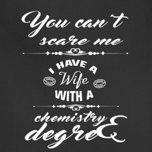 I Have A Wife With A Chemistry Degree T Shirt - Adjustable Apron