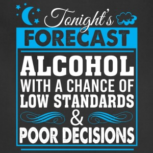 Tonight's Forecast Alcohol T Shirt - Adjustable Apron