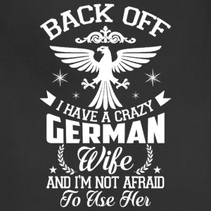I Have A Crazy German Wife T Shirt - Adjustable Apron