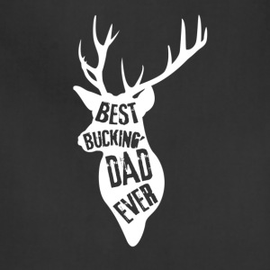 best bucking dad ever shirt - Adjustable Apron