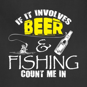 Involves Beer And Fishing Count Me In T Shirt - Adjustable Apron