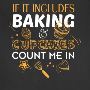 Baking And Cupcakes Count Me In T Shirt - Adjustable Apron