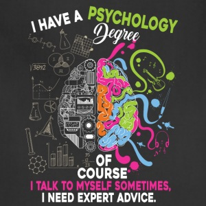 I Have A Psychology Degree T Shirt - Adjustable Apron