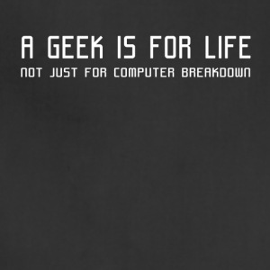A GEEK IS FOR LIFE - Adjustable Apron
