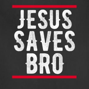 Jesus Saves Bro TShirt - Adjustable Apron