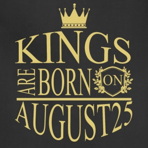 Kings are born on August25 - Adjustable Apron