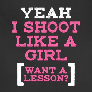 Yeah I Shoot Like A Girl - Adjustable Apron