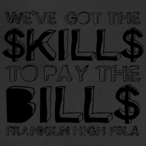 WE VE GOT THE KILL TO PAY THE BILL FRANKLIN HIG - Adjustable Apron