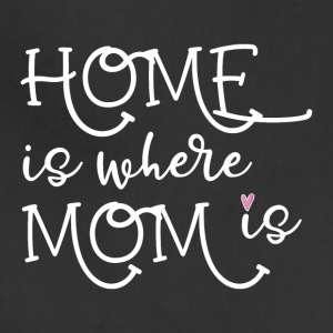 home is where mom is - Adjustable Apron