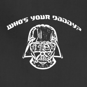 Who Is Your Daddy? - Adjustable Apron
