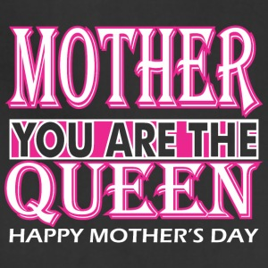 Mother You Are The Queen Happy Mothers Day - Adjustable Apron