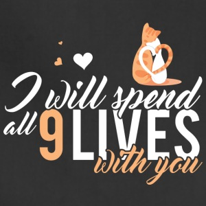 I will spend 9 LIVES with you - Adjustable Apron