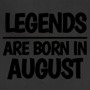 LEGENDS ARE BORN IN AUGUST - Adjustable Apron
