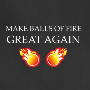 Make Balls Of Fire Great Again - Adjustable Apron