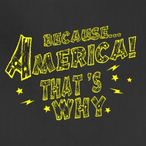 Because America That s Why - Adjustable Apron