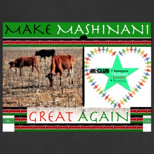 Make Mashinani great again. - Adjustable Apron