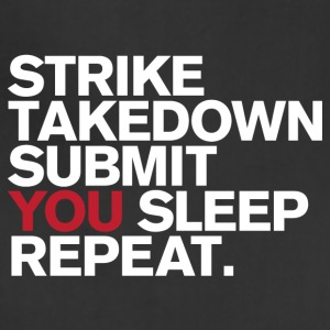 Strike.Takedown.Submit.You Sleep.Repeat - Adjustable Apron