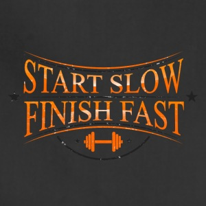 START SLOW FINISH FAST - Adjustable Apron