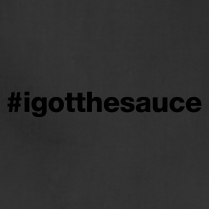 I Got The Sauce - Hashtag Design (Black Letters) - Adjustable Apron