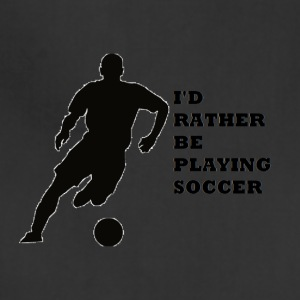 Rather Be Playing Soccer - Adjustable Apron