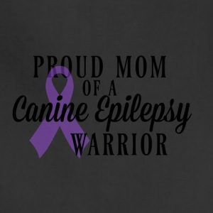 Proud Mom of a Canine Epilepsy Warrior - Adjustable Apron
