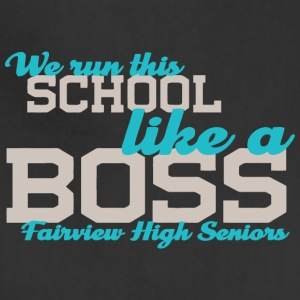 We Run This School Like A Boss Fairview High Senio - Adjustable Apron