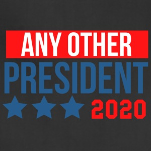any other president 2020 - Adjustable Apron
