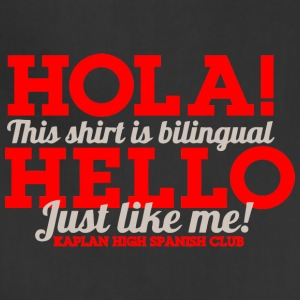 Hola This Shirt Is Bilingual Hello Just Like Me - Adjustable Apron