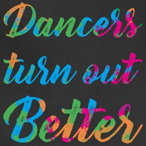 Dancers turn out better - Adjustable Apron