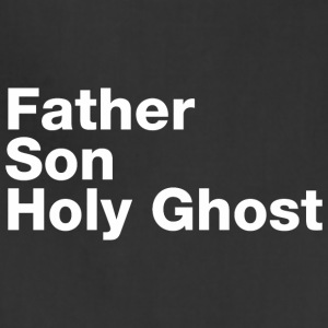 Father Son Holy Ghost - Adjustable Apron