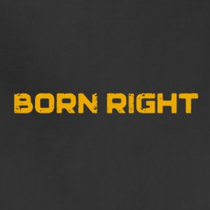 Born Right - Adjustable Apron