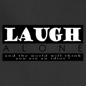 Laugh Alone - Adjustable Apron
