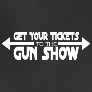 Get Your Tickets To The Gun Show - Adjustable Apron