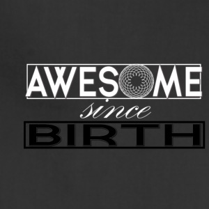 Awesome Since Birth - Adjustable Apron