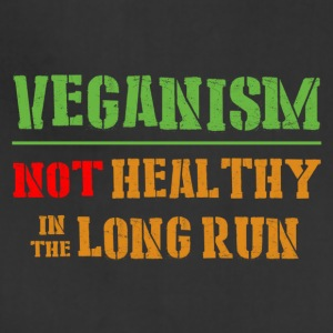 Veganism Not Healthy In The Long Run - Adjustable Apron