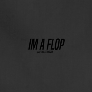 Im a flop - Adjustable Apron