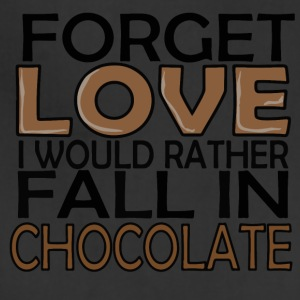 Forget love i would rather fall in chocolate - Adjustable Apron