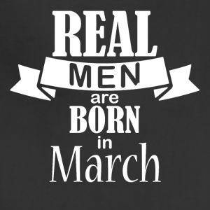 Real men born in March - Adjustable Apron
