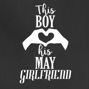 This Boy loves his May Girlfriend - Adjustable Apron