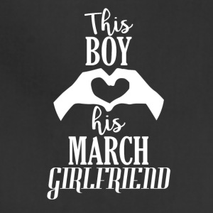 This Boy loves his March Girlfriend - Adjustable Apron