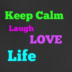 Keep Calm, Laugh, Love Life - Adjustable Apron