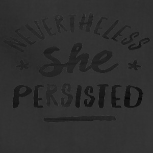 Nevertheless She Persisted 14 - Adjustable Apron