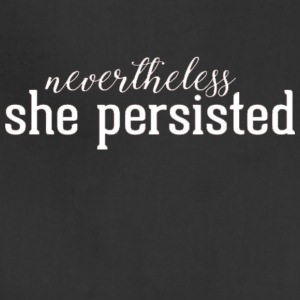 Nevertheless She Persisted 15 - Adjustable Apron