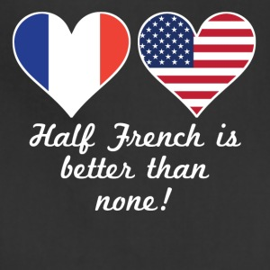Half French Is Better Than None - Adjustable Apron