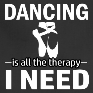 Dancing is my therapy - Adjustable Apron