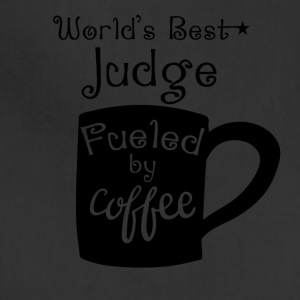 World's Best Judge Fueled By Coffee - Adjustable Apron