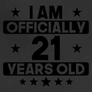 I Am Officially 21 Years Old 21st Birthday - Adjustable Apron
