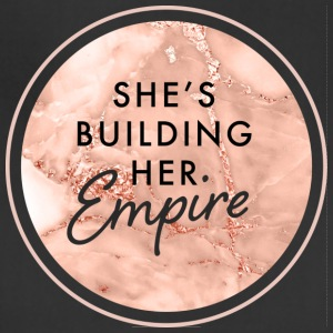 She's Building Her Empire - Adjustable Apron